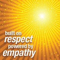 built on respect powered by empathy