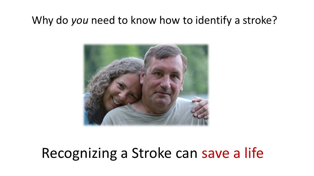 Why do you need to know how to identify a stroke? Recognizing a stroke can save a life.